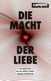 Vergrößerte Darstellung Cover: Die Macht der Liebe. Externe Website (neues Fenster)