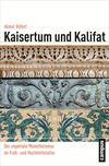 Vergrößerte Darstellung Cover: Kaisertum und Kalifat. Externe Website (neues Fenster)
