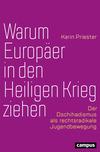 Vergrößerte Darstellung Cover: Warum Europäer in den Heiligen Krieg ziehen. Externe Website (neues Fenster)