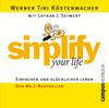 Simplify your life- Einfacher und glücklicher leben