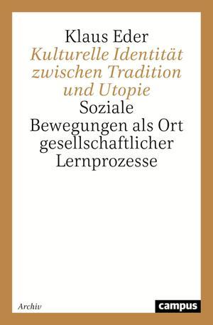 Kulturelle Identität zwischen Tradition und Utopie