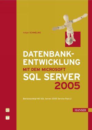 Datenbankentwicklung mit dem Microsoft SQL Server 2005
