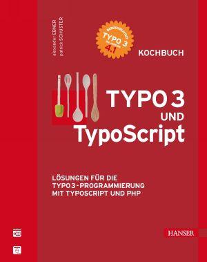 TYPO3- und TypoScript-Kochbuch