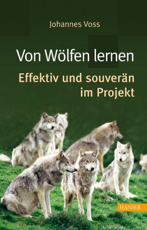Projektmanagement - von Wölfen lernen