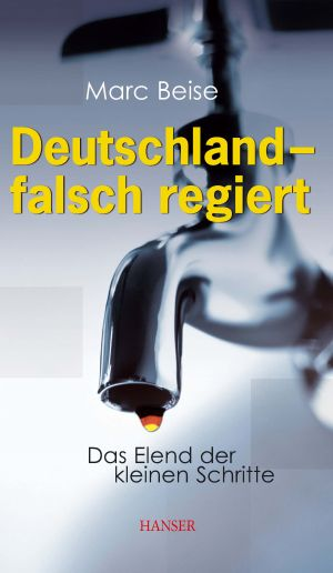 Deutschland - falsch regiert