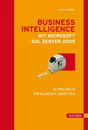 Business Intelligence mit Microsoft SQL Server 2005