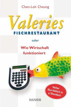 Valeries Fischrestaurant oder wie Wirtschaft funktioniert