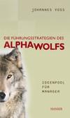 Die Führungsstrategien des Alphawolfs