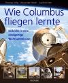 Wie Columbus fliegen lernte