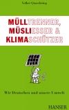 Mülltrenner, Müsliesser &  Klimaschützer