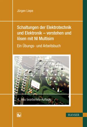 Schaltungen der Elektrotechnik und Elektronik - verstehen und lösen mit NI Multisim