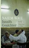 Jussifs Gesichter, Roman aus der Mekka-Bar