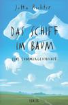 Vergrößerte Darstellung Cover: Das Schiff im Baum. Externe Website (neues Fenster)