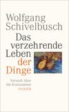 Vergrößerte Darstellung Cover: Das verzehrende Leben der Dinge. Externe Website (neues Fenster)
