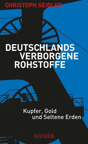 Deutschlands verborgene Rohstoffe