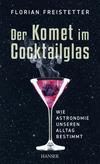 Vergrößerte Darstellung Cover: Der Komet im Cocktailglas. Externe Website (neues Fenster)