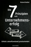Die 7 Prinzipien zum Unternehmenserfolg