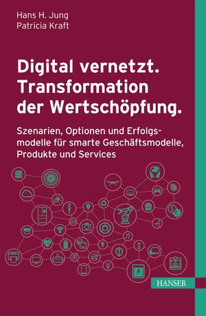 Digital vernetzt. Transformation der Wertschöpfung.