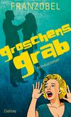 Vergrößerte Darstellung Cover: Groschens Grab. Externe Website (neues Fenster)