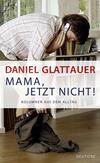 Vergrößerte Darstellung Cover: Mama, jetzt nicht!. Externe Website (neues Fenster)