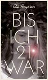Vergrößerte Darstellung Cover: Bis ich 21 war. Externe Website (neues Fenster)