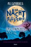 Vergrößerte Darstellung Cover: Die Nachtflüsterer - Das Erwachen. Externe Website (neues Fenster)