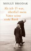 Vergrößerte Darstellung Cover: Als ich 13 war, überfiel mein Vater seine erste Bank. Externe Website (neues Fenster)