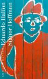 Vergrößerte Darstellung Cover: Signor Hoffman. Externe Website (neues Fenster)