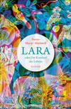 Vergrößerte Darstellung Cover: Lara oder Der Kreislauf des Lebens. Externe Website (neues Fenster)
