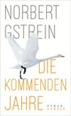 Vergrößerte Darstellung Cover: Die kommenden Jahre. Externe Website (neues Fenster)