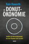 Vergrößerte Darstellung Cover: Die Donut-Ökonomie. Externe Website (neues Fenster)