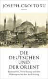 ¬Die¬ Deutschen und der Orient