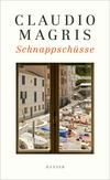 Cover: Claudio Magris Schnappschüsse
