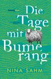 Vergrößerte Darstellung Cover: Die Tage mit Bumerang. Externe Website (neues Fenster)