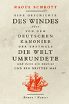 Eine Geschichte des Windes oder Von dem deutschen Kanonier der erstmals die Welt umrundete und dann ein zweites und ein drittes Mal