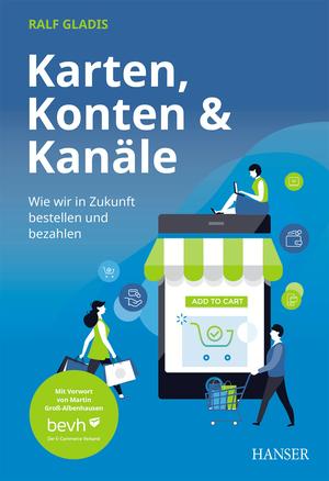 Karten, Konten und Kanäle: Wie wir in Zukunft bestellen und bezahlen