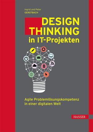 Design Thinking in IT-Projekten