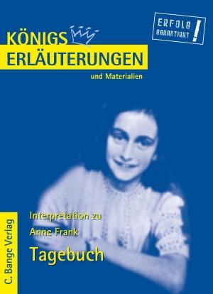 Erläuterungen zu Anne Frank, Das Tagebuch der Anne Frank