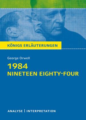 Erläuterungen zu George Orwell, 1984 (Nineteen eighty-four)