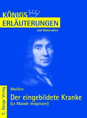 Erläuterungen zu Molière, Der eingebildete Kranke (Le malade imaginaire)