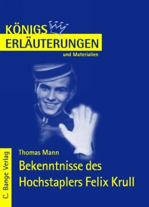 Erläuterungen zu Thomas Mann, Bekenntnisse des Hochstaplers Felix Krull