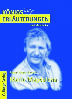 Erläuterungen zu Franz Xaver Kroetz, Maria Magdalena