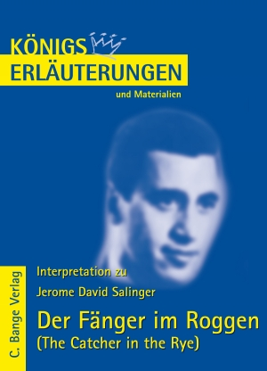 Erläuterungen zu Jerome David Salinger, Der Fänger im Roggen (The Catcher in the Rye)