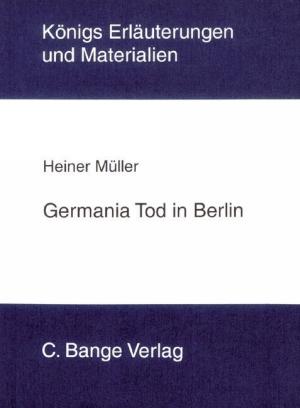 Erläuterungen zu Heiner Müller, Germania Tod in Berlin