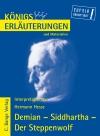 Erläuterungen zu Hermann Hesse, Demian, Siddhartha, Der Steppenwolf