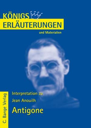 Erläuterungen zu Jean Anouilh, Antigone