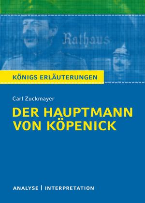 """Erläuterungen zu Carl Zuckmayer, """"Der Hauptmann von Köpenick"""""""