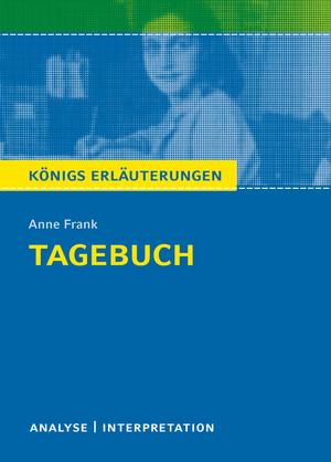 """Erläuterungen zu Anne Frank, """"Das Tagebuch der Anne Frank"""""""