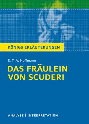 """Erläuterungen zu E.T.A. Hoffmann, """"Das Fräulein von Scuderi"""""""