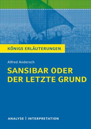 Erläuterungen zu Alfred Andersch, Sansibar oder der letzte Grund